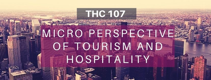 MICRO PERSPECTIVE OF TOURISM AND HOSPITALITY