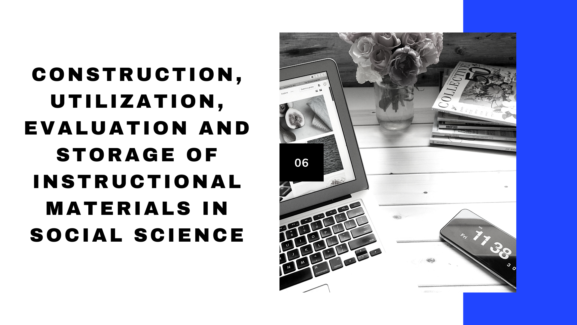 CONSTRUCTION, UTILIZATION, EVALUATION AND STORAGE OF INSTRUCTIONAL MATERIALS IN SOCIAL SCIENCE